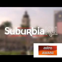Astro Awani : SuburbiaKu