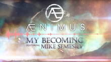 My Becoming Ft: Mike Semesky