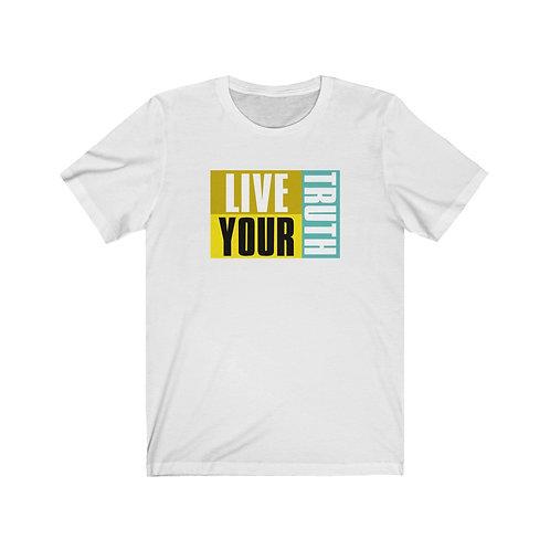 Live Your Truth Unisex Short Sleeve Tee