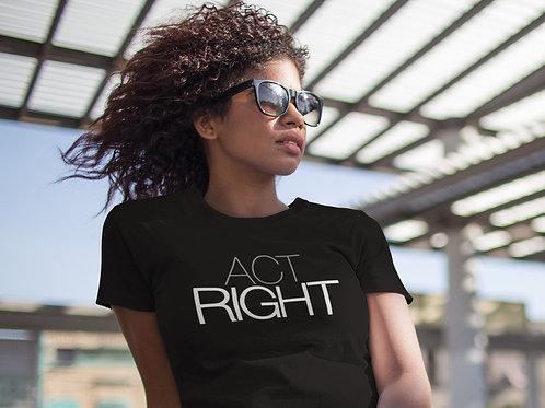 ACT RIGHT Unisex Jersey Short Sleeve Tee