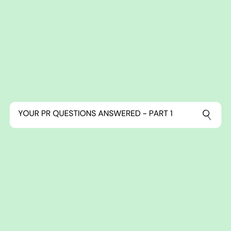 Your PR Questions Answered - Part 1