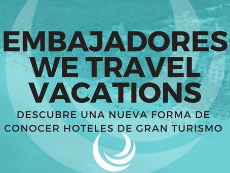 Embajadores We Travel Vacations