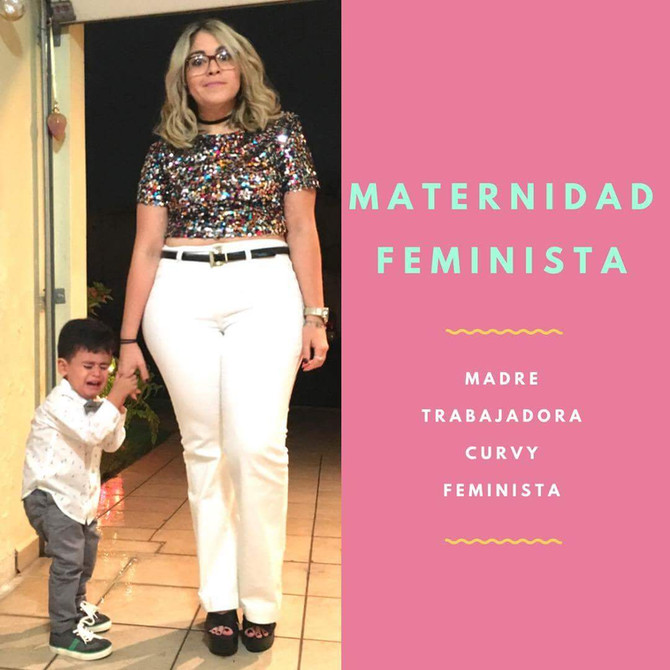 Maternidad Feminista: Madre, Trabajadora, Curvy y Feminista