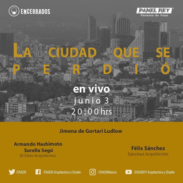 Join us for a talk about the city and its changes over the years, with our guests Jimena De Gortari Ludlow, Armando Hashimoto / Surella Segú from El Cielo Arquitectos and Félix Sánchez Aguilar de Sanchez Arquitectos.