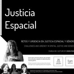 Retos y Urgencia en Justicia Espacial y Género  Conversatorio virtual para discutir y dar prioridad a temas relevantes y urgentes en materia de justicia espacial y género.