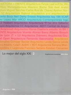 Centro Cultural México Japón, Lo mejor del siglo XXI.2, Arquitecturas Mexicanas 2005-2006, Arquine + RM, México, 2007