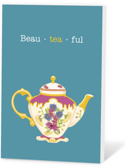 Wenskaart Beau-tea-ful