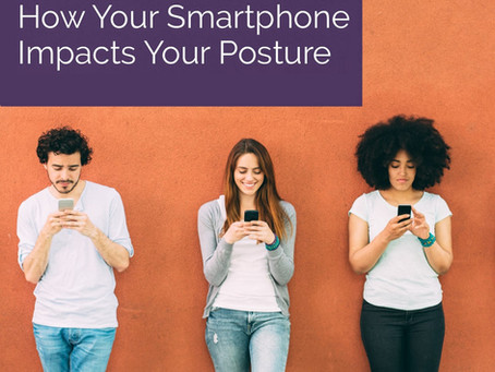 How Your Smartphone Impacts Your Posture