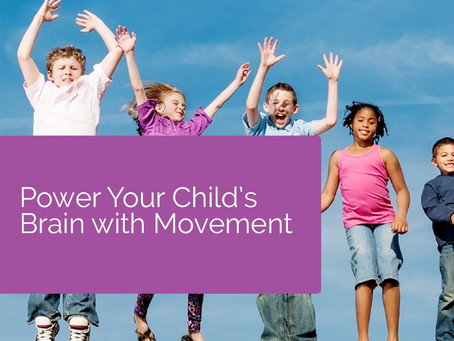 Power Your Child's Brain with Movement