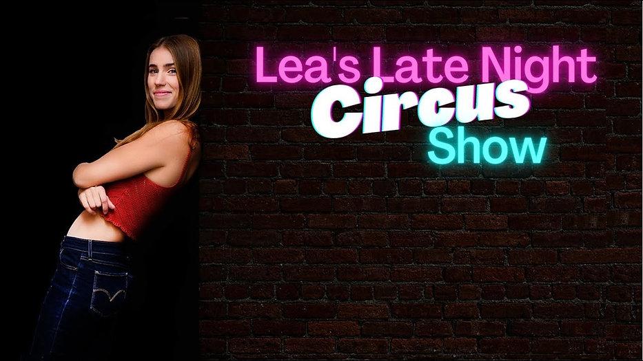 Lea's Late Night Circus Show