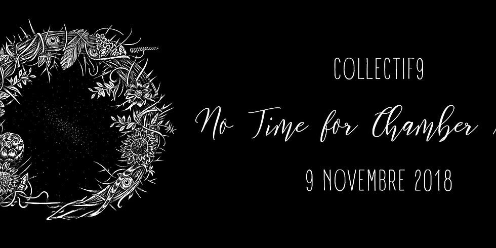 Collectif9 - Concert/Party de lancement No Time for Chamber Music