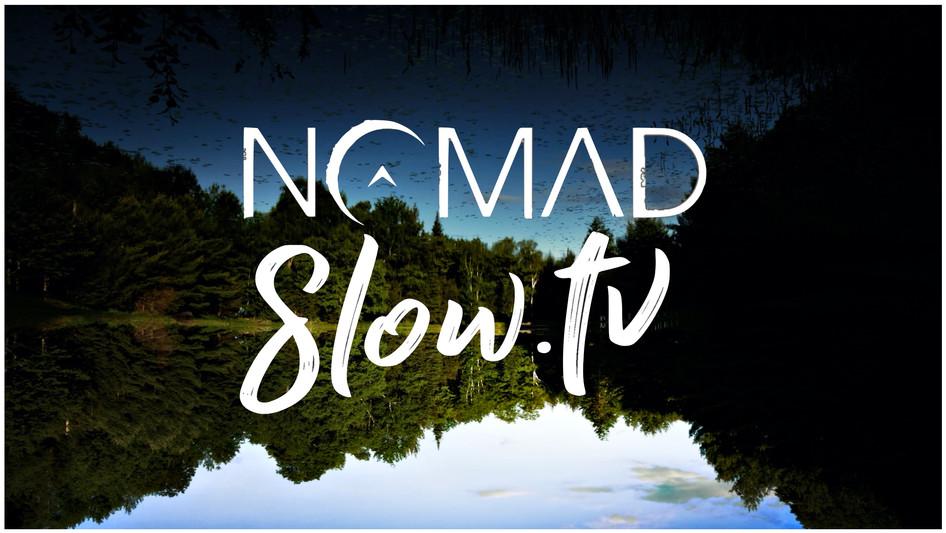 NOMAD Slow TV