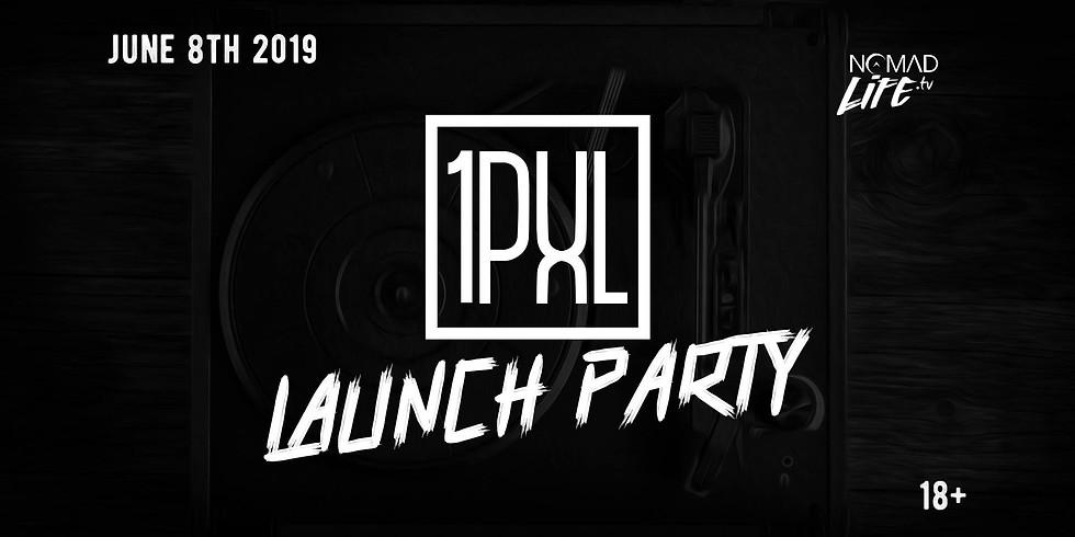 1PXL Launch Party