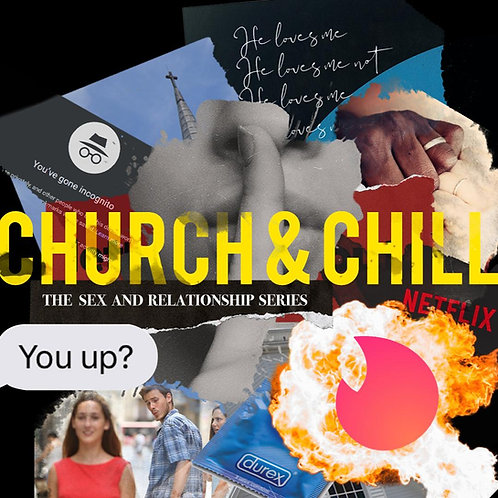 CHURCH AND CHILL - RELATIONSHIPS PART 2