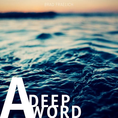 A DEEP WORD