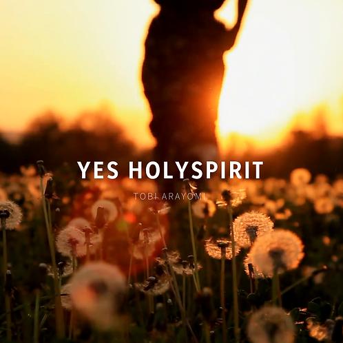 YES SERIES PART 5: YES HOLYSPIRIT