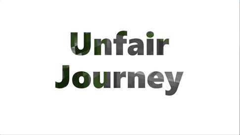 Unfair Journey