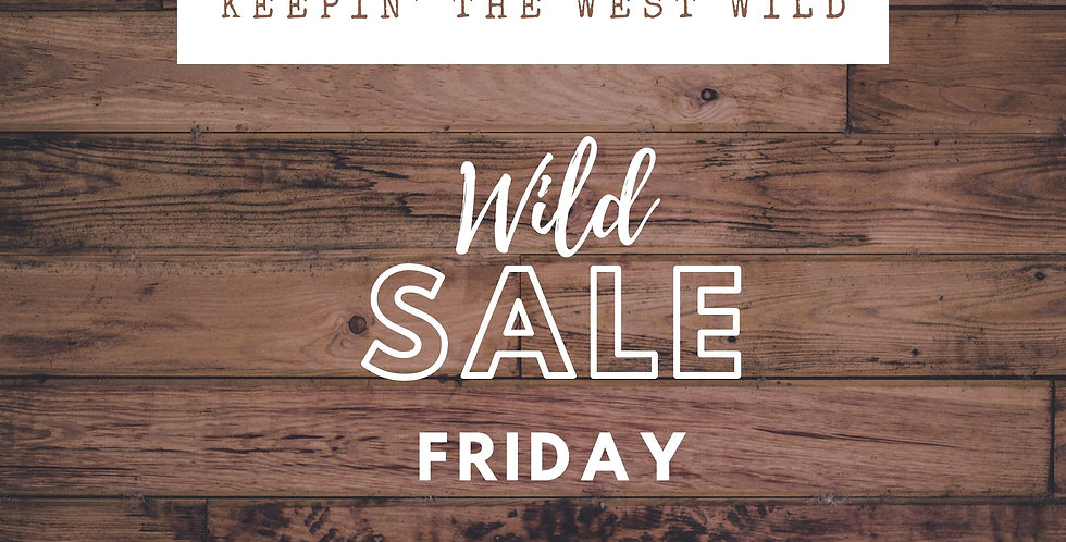Wild Sale Friday - Wild Rags