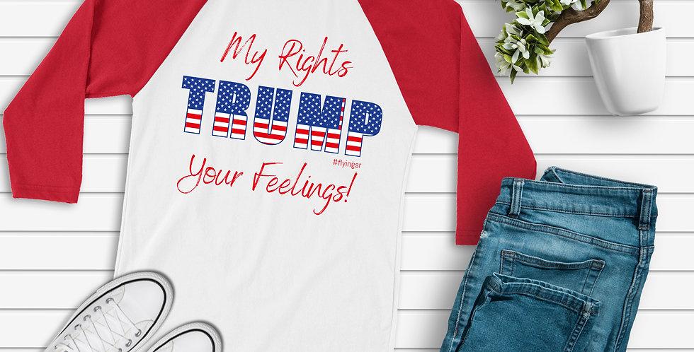 My Rights Trump Your Feelings Tee