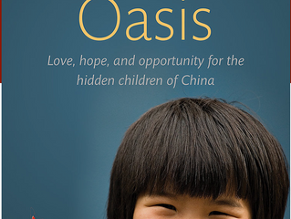 China's Oasis. Love, hope, and opportunity for the hidden children of China