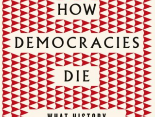 How Democracies Die. What History Tells Us About Our Future