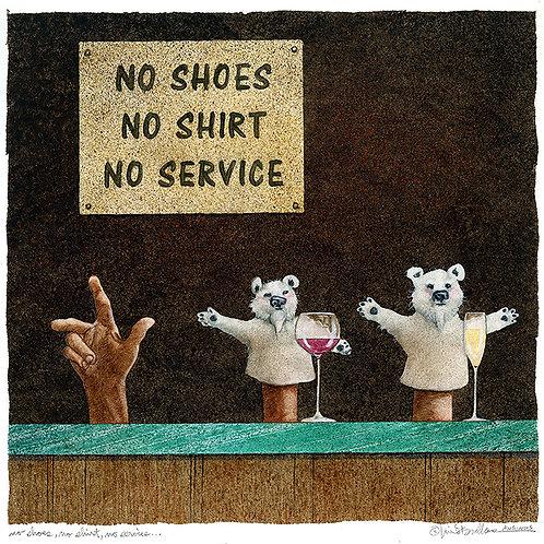 no shoes, no shirt, no service...