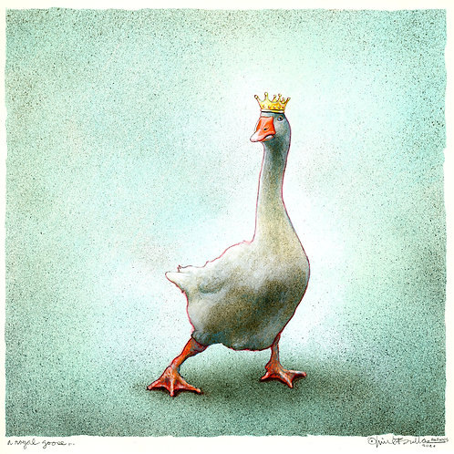 a royal goose...