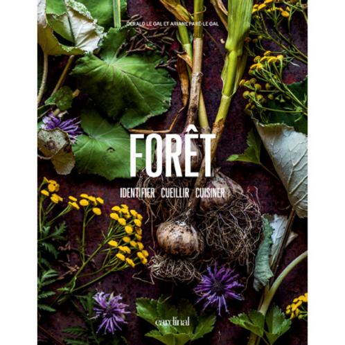 Forêt - Identifier, cueillir, cuisiner.