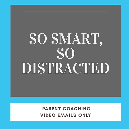 So Smart, So Distracted Parent Coaching Emails