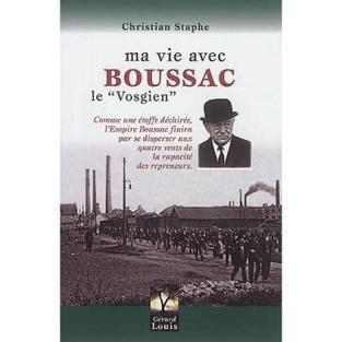 """Ma vie avec Boussac """"le Vosgien"""" Christian Staphe Editions Gérard Louis (2017)"""