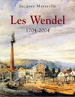 Les Wendel 1704-2004 de Jacques Marseille - Edition Perrin (2004)
