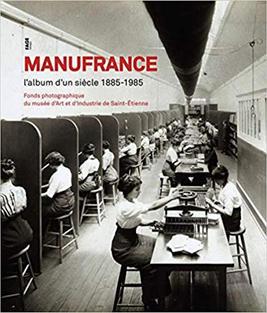 Manufrance 1885-1985 de Nadine Besse et Maurice Vincent - Editeur Fages Editions (2010)