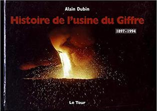 Histoire de l'usine du Giffre par Alain Dubin - Editions Le Tour (2014)