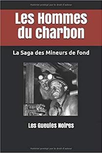 Les hommes du charbon de Les Gueules Noires - Editeur Independently published (2018)