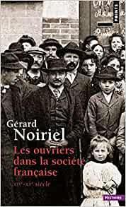 Les ouvriers dans la société française de Gérard Noiriel - Editeur Points (2011)