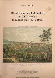 Histoire d'un capital familial au XIXe siècle : le capital Japy (1770-1910) de Pierre Lamard (2016)