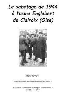 """Le sabotage de 1944 à l'usine Englebert de Clairoix (Oise) de Rémi Duvert - Association """"Art Histoire et Patrimoine de Clairoix"""" (2019)"""