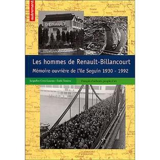 """Les hommes de Renault-Billancourt """"Mémoire ouvrière de l'Île Seguin"""" (1930-1992) d'Emile Temime et Jacqueline Costa-Lascoux - Editeur Autrement (2008)"""