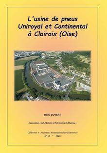 """L'usine de pneus Uniroyal et Continental à Clairoix (Oise) de Rémi Duvert - Association """"Art, Histoire et Patrimoine de Clairoix"""" (2020)"""