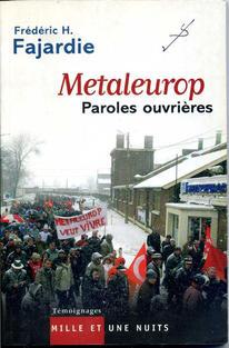 """Metaleurop """"Paroles ouvrières"""" de Frédéric H. Fajardie - Editeur Mille et Une Nuits (2003)"""