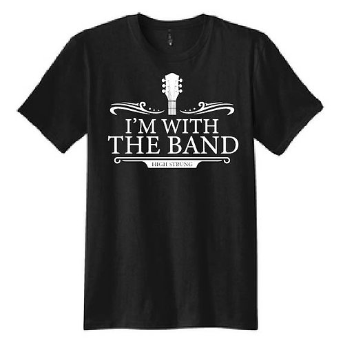 """""""I'M WITH THE BAND""""UNISEX TEE"""