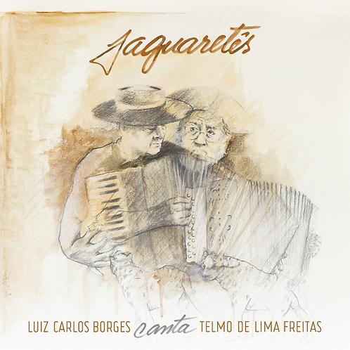 Jaguaretês - Luiz Carlos Borges Canta Telmo de Lima Freitas