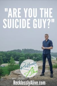 """""""Are You The Suicide Guy?"""""""