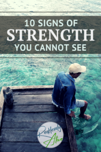 10 Signs of Strength You Cannot See