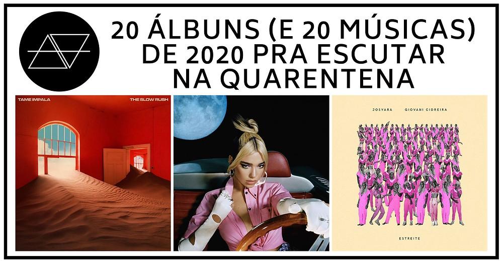 20 álbuns e 20 músicas de 2020 para escutar na quarentena