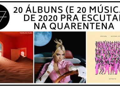 20 Álbuns (e 20 Músicas) de 2020 Para Escutar Na Quarentena
