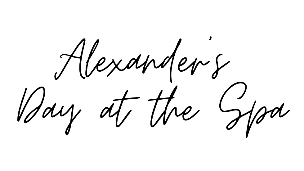 Alexander's Day at the Spa