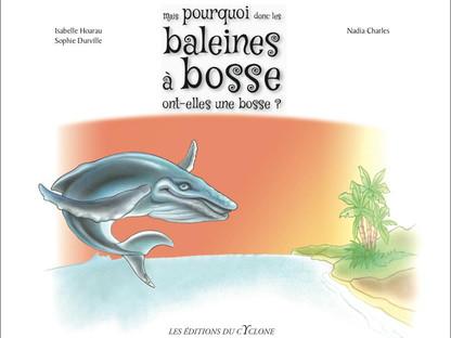 """Nouveauté chez les éditions du Cyclone : """"Mais pourquoi donc les baleines à bosse ont-elles une"""