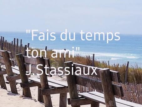 """""""Fais du temps ton ami"""" #JerryStassiaux"""