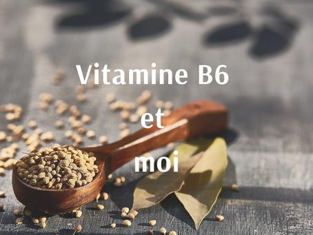 La vitamine B6 et moi